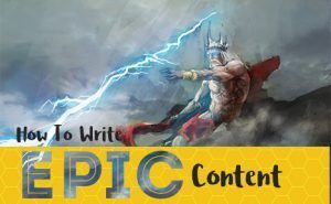 How to Write Epic Content