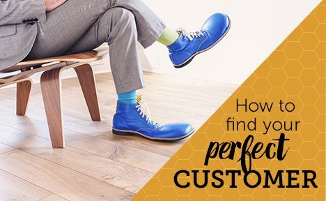 How to Find Your Perfect Customer