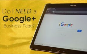 Do I Need a Google+ Business Page-FeaturedImage