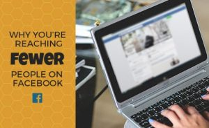 Why You're Reaching Fewer People on Facebook