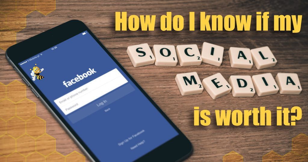 How Do I Know if My Social Media is Worth It