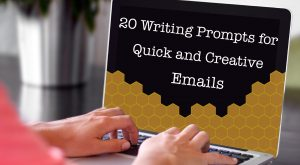 20 Writing Prompts for Quick and Creative Emails