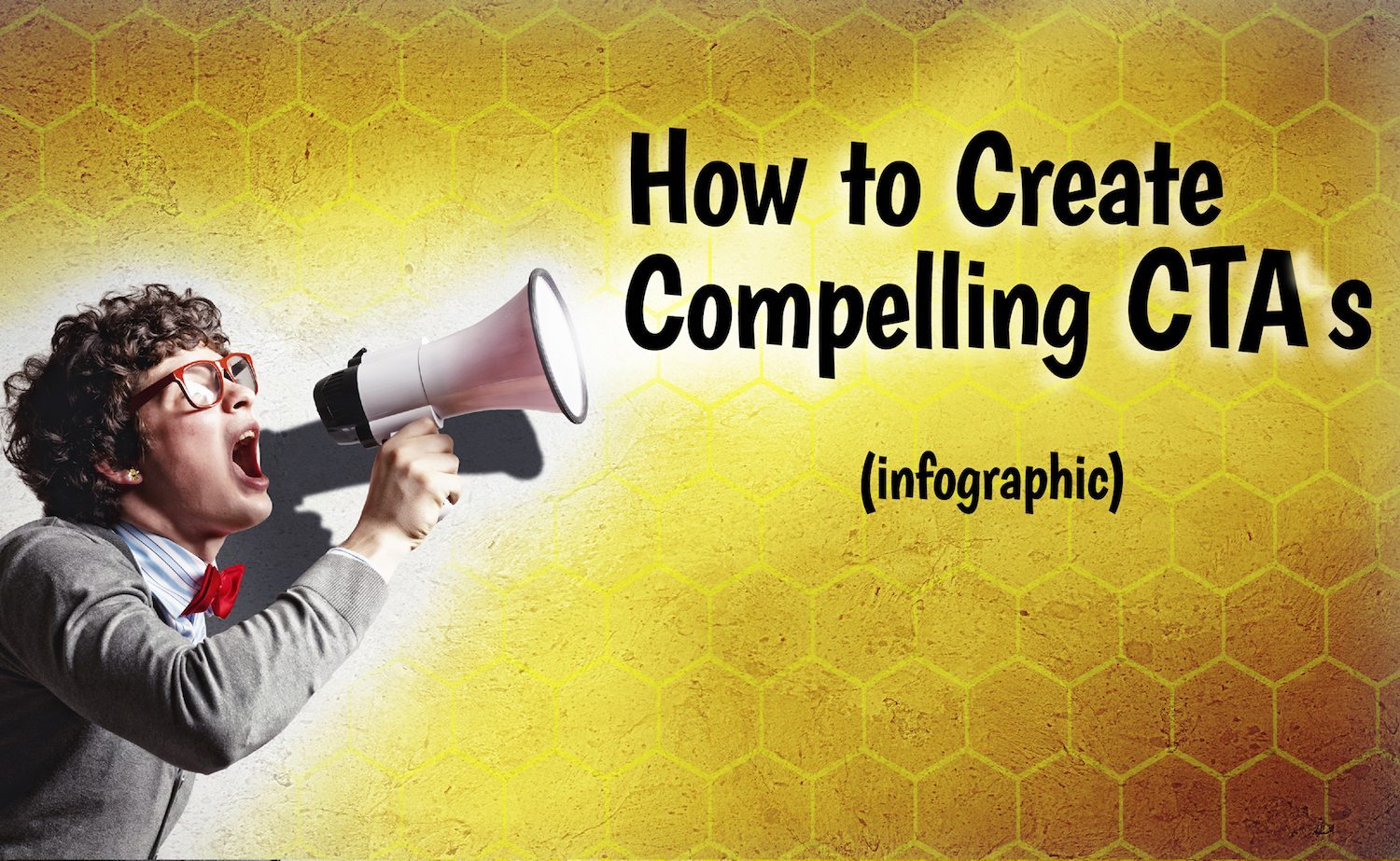 How to Create Compelling CTAs [Infographic]