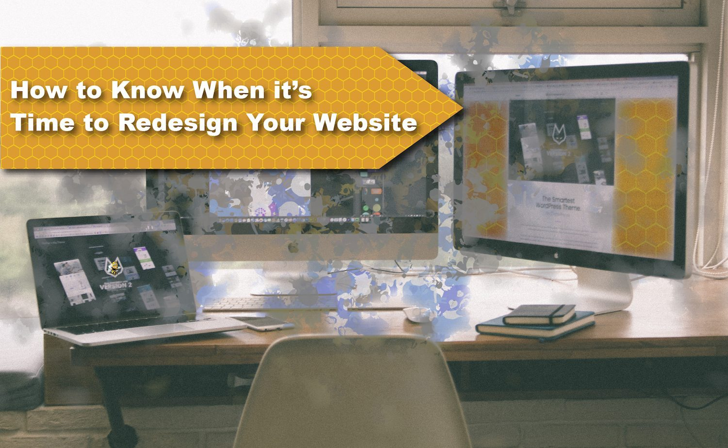 How to Know When It's Time to Redesign Your Website