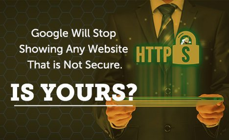 Google Will Stop Showing Any Website That is Not Secure. Is Yours?