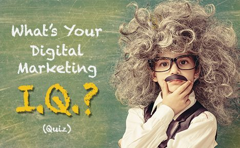 What's Your Digital Marketing IQ? [Quiz]