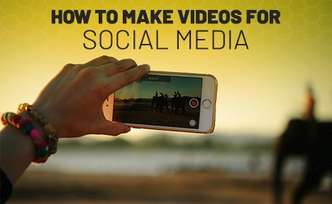 How to Make Videos for Social Media