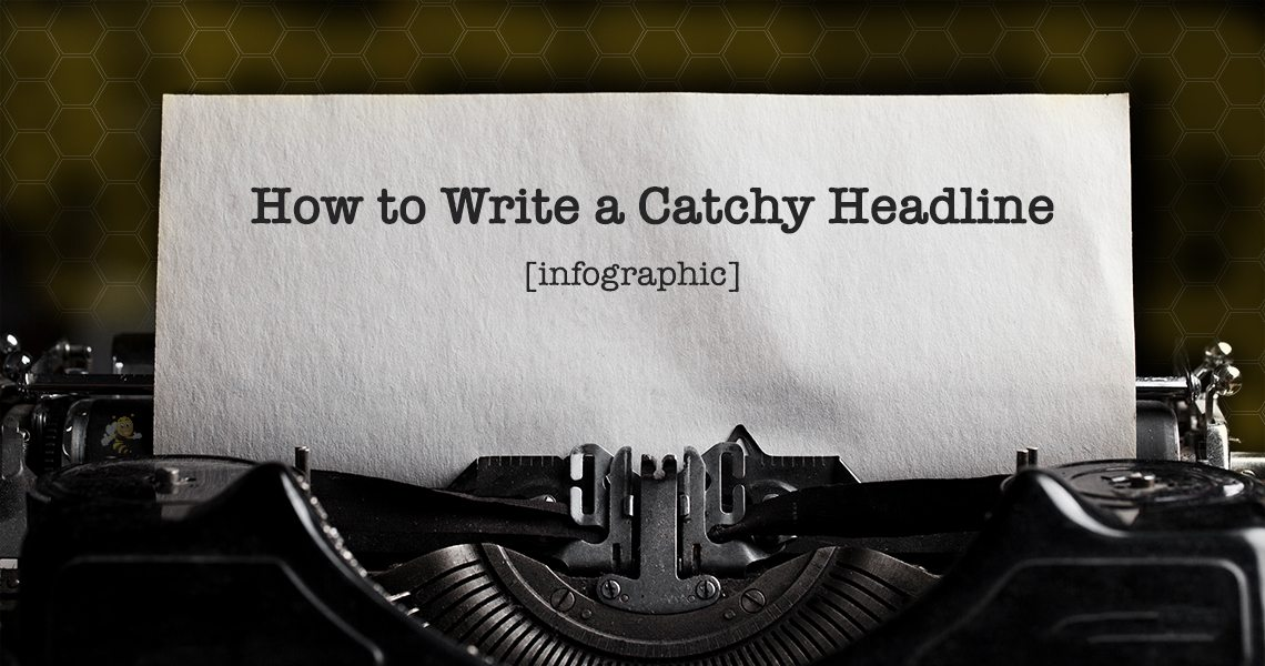 How to Write a Catchy Headline [Infographic]