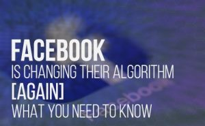 Facebook is Changing Their Algorithm FeaturedImage
