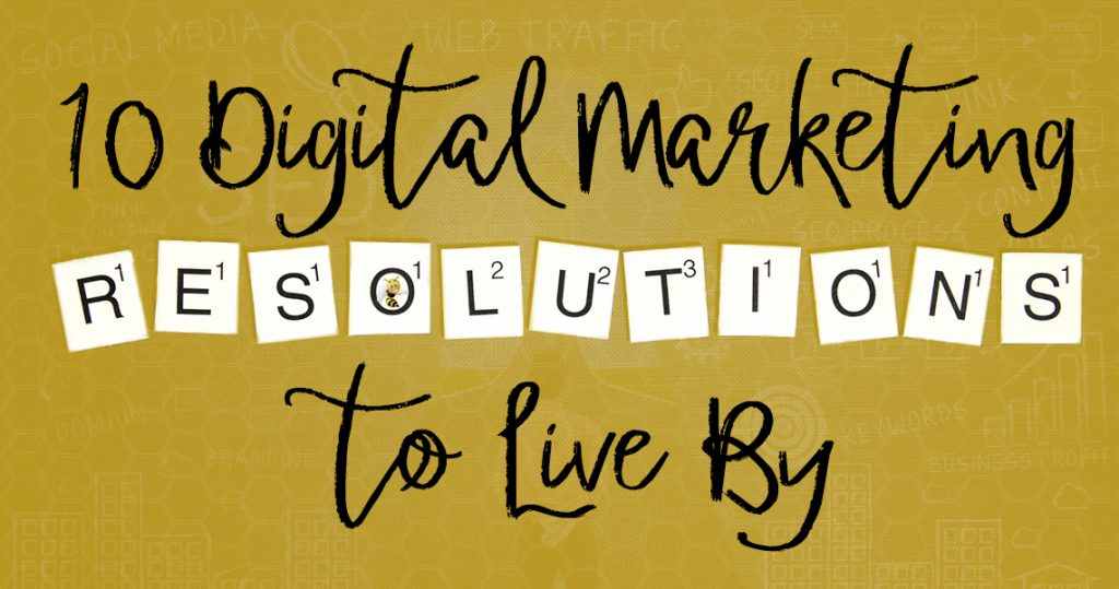 10 Digital Marketing New Year's Resolutions to Live By