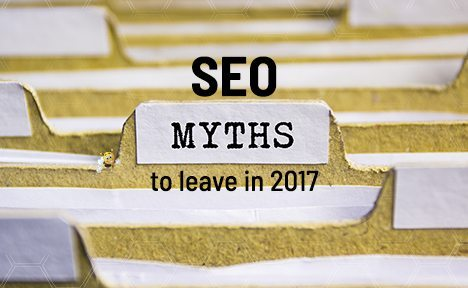 SEO Myths to Leave in 2017