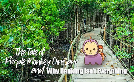 The Tale of Purple Monkey Dinosaur and Why Ranking Isn't Everything