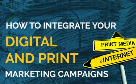 How to Integrate Your Digital and Print Marketing Campaigns