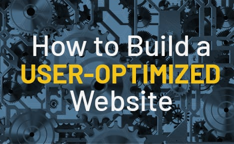 How to Build a User-Optimized Website