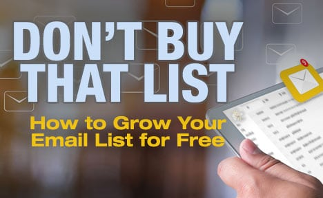 Don't Buy that List – How to Grow Your Email List for Free