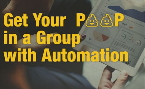 How to Get Your 💩 in a Group with Automation