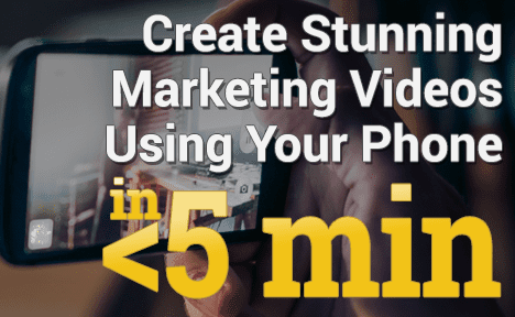 Create Stunning Marketing Videos Using Your Phone (In Less Than 5 Minutes)