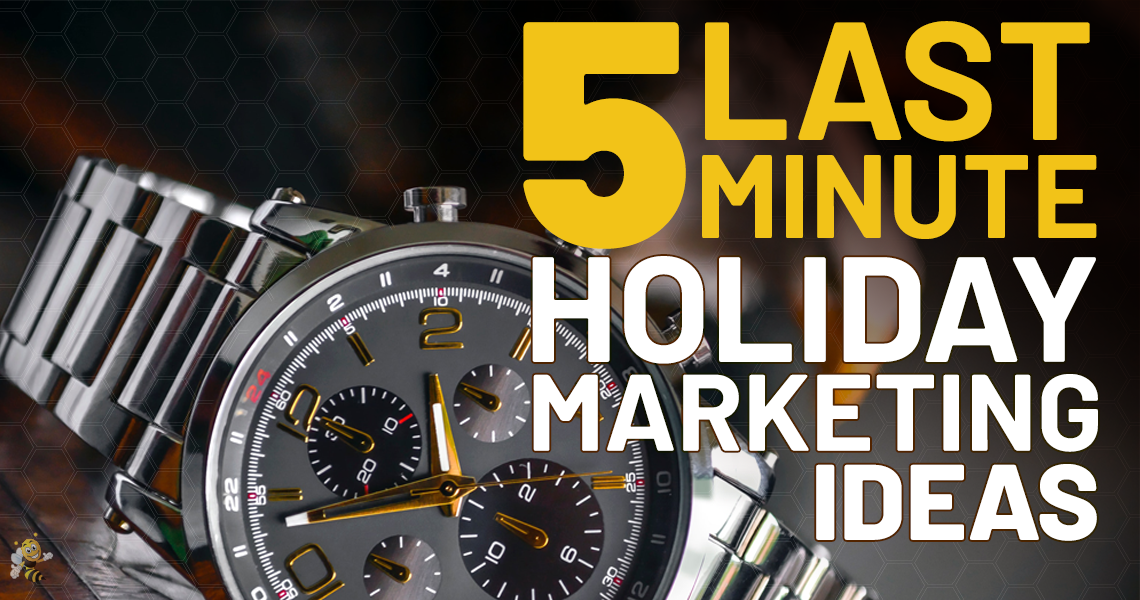 5 Last-Minute Holiday Marketing Ideas HeaderImage