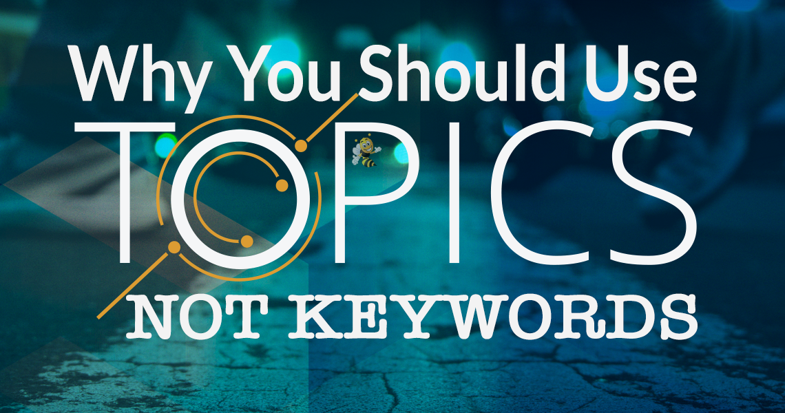 Why You Should Use Topics Not Keywords HeaderImage