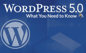 WordPress 5.0 What You Need to Know FeaturedImage