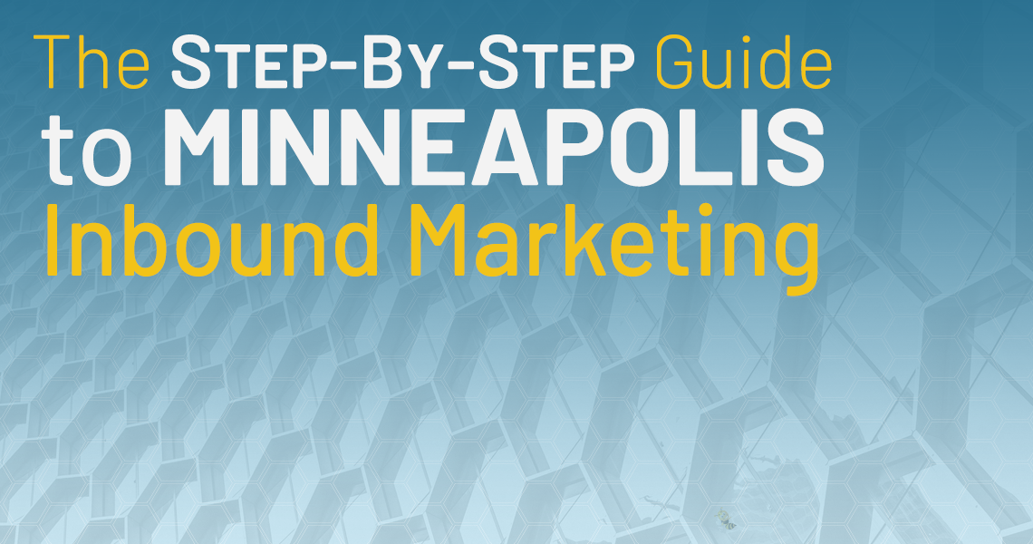 """text overlaid a blue background that says """"the step-by-step guide to minneapolis inbound marketing"""""""