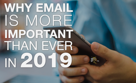 Why Email is More Important Than Ever in 2019