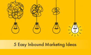 "a cartoon drawing of lightbulbs with text overlaid that says ""5 Easy Inbound Marketing Ideas"""
