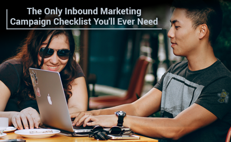 The Only Inbound Marketing Campaign Checklist You'll Ever Need