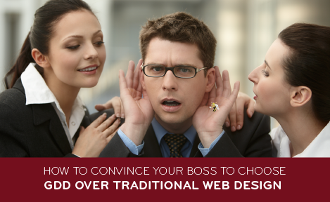 How to Convince Your Boss to Choose GDD Over Traditional Web Design