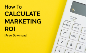 """calculator on yellow background with text overlaid that says """"how to calculate marketing ROI [free formula]"""""""
