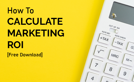 How to Calculate Marketing ROI [Free Formula]