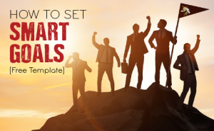 "people on a mountain cheering with text overlaid that says ""how to set SMART goals [free template]"""
