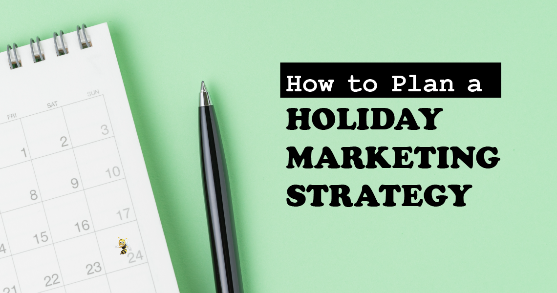 """a calendar against a green backdrop with text overlaid that says """"How to Plan a Holiday Marketing Strategy"""""""