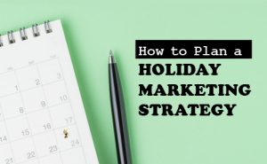 "a calendar against a green backdrop with text overlaid that says ""How to Plan a Holiday Marketing Strategy"""