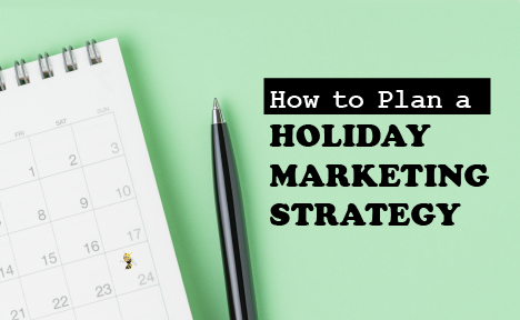 How to Plan a Holiday Marketing Strategy