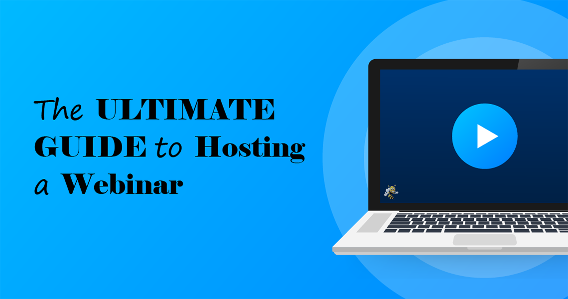 """art of a laptop with a play button in the middle. text is overlaid that says """"The Ultimate Guide to Hosting a Webinar"""""""