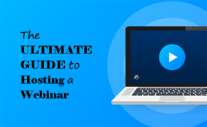 "art of a laptop with a play button in the middle. text is overlaid that says ""The Ultimate Guide to Hosting a Webinar"""
