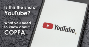 """a phone displaying the YouTube app. text overlaid says """"Is This the End of YouTube? What You Need to Know about COPPA"""""""