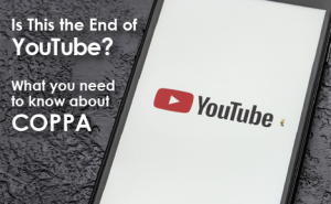 "a phone displaying the YouTube app. text overlaid says ""Is This the End of YouTube? What You Need to Know about COPPA"""