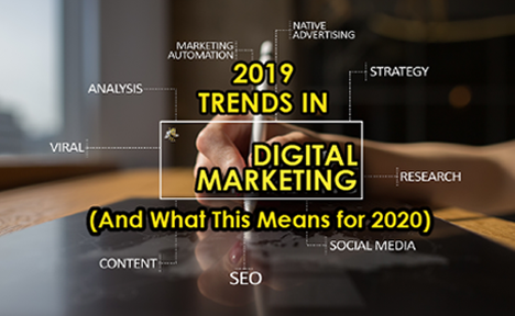 2019 Trends in Digital Marketing (And What This Means for 2020)