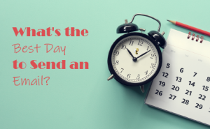 """a clock next to a calendar with text overlaid that says """"What's the Best Day to Send an Email?"""""""