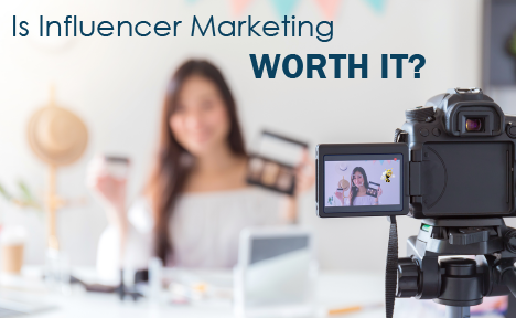 Is Influencer Marketing Worth It?