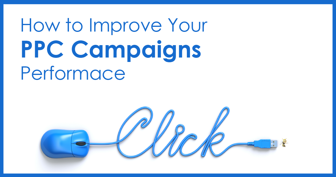 How to Improve Your PPC Campaigns' Performance