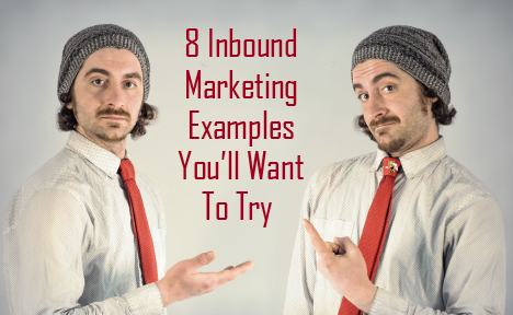 "two identical men pointing at each other with text overlaid that says ""8 Inbound Marketing Examples You'll Want to Try"""
