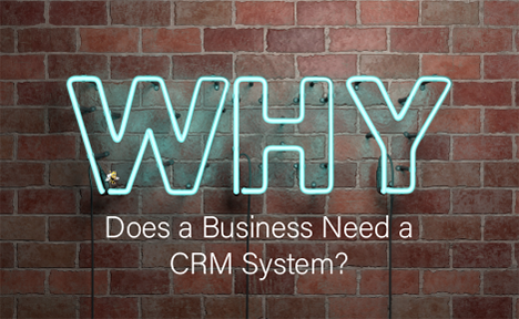 Why Does a Business Need a CRM System?
