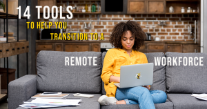 """woman on a couch with text overlaid that says """"14 tools to help you transition to a remote workforce"""""""
