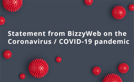 Statement from BizzyWeb on the Coronavirus / COVID-19 pandemic