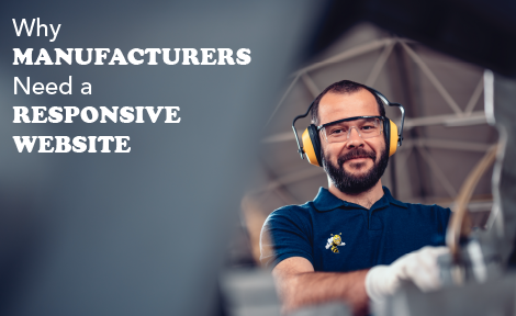 Why Manufacturers Need a Responsive Website
