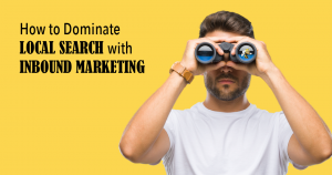 "a man peering through binoculars with text overlaid that says ""How to Dominate Local Search with Inbound Marketing"""