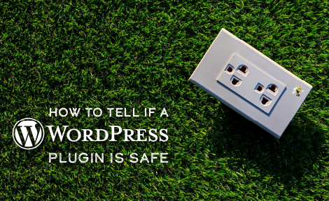 How to Tell if a WordPress Plugin is Safe